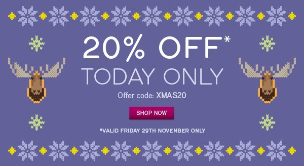 20% off on all orders. Today only!