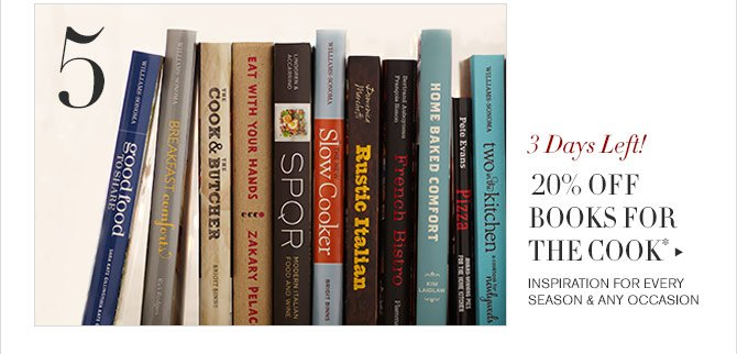 5 - 3 Days Left! - 20% OFF BOOKS FOR THE COOK* - INSPIRATION FOR EVERY SEASON & ANY OCCASION