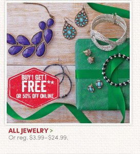 All Jewelry - Buy One, Get One FREE!