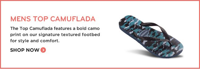 MENS TOP CAMUFLADA - The Top Camuflada features a bold camo print on our signature textured footbed for style and comfort. SHOP NOW