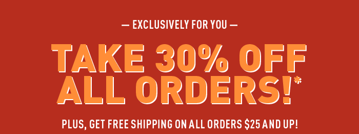 Cyber Monday's 3 Days Early, take 30% off all orders