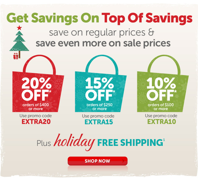 Get Savings On Top Of Savings - save on regular prices & save even more on sale prices - plus holiday free Shipping1 - Shop Now