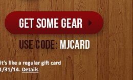 Get some Gear: use code: MJCARD