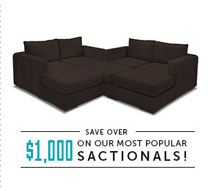 Save Over $1,000 On Our Most Popular Sactionals!