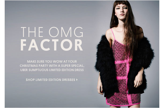 THE OMG FACTOR - SHOP LIMITED EDITION DRESSES