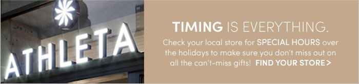 TIMING IS EVERYTHING. | FIND YOUR STORE