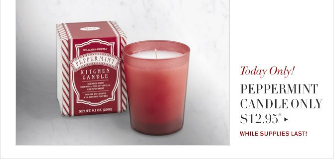 Today Only! - PEPPERMINT CANDLE ONLY $12.95* - WHILE SUPPLIES LAST!