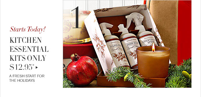 1 - Starts Today! - KITCHEN ESSENTIAL KITS ONLY $12.95* - A FRESH START FOR THE HOLIDAYS