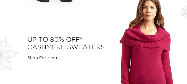 Up To 80% Off* Cashmere Sweaters