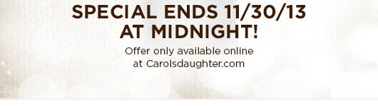 Special Ends 11/30/13 at Midnight!