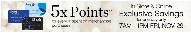 5x Rewards Points. 7am - 1pm, Fri, Nov 29