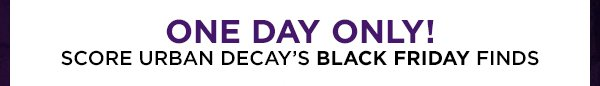 One day only! Score Urban Decay's Black Friday finds.