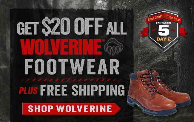 $20 OFF All Wolverine Boots & Shoes + FREE Shipping!