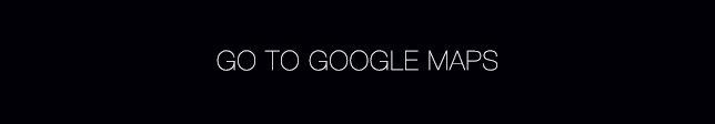 Go To Google Maps