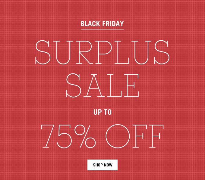 Black Friday Surplus Sale. Shop Now.