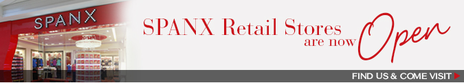 SPANX retail stores are now open! Find us & come visit.