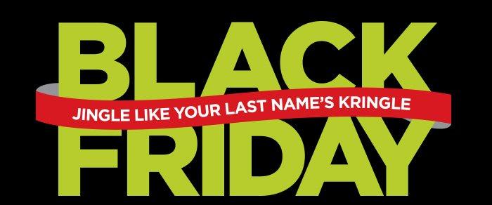 BLACK FRIDAY JINGLE LIKE YOUR LAST NAME'S KRINGLE