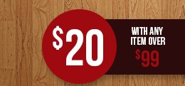 $20 with any item over $99