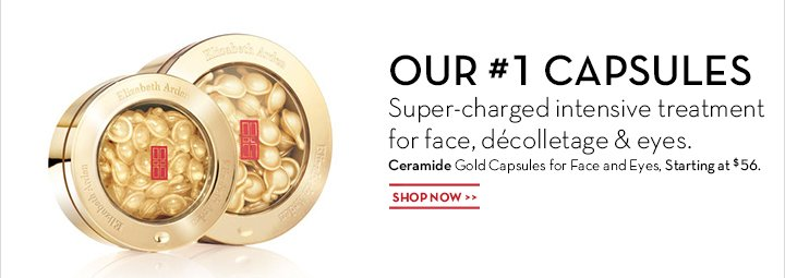 OUR #1 CAPSULES. Super-charged intensive treatment for face, décolletage & eyes. Ceramide Gold Capsules for Face and Eyes, Starting at $56. SHOP NOW.