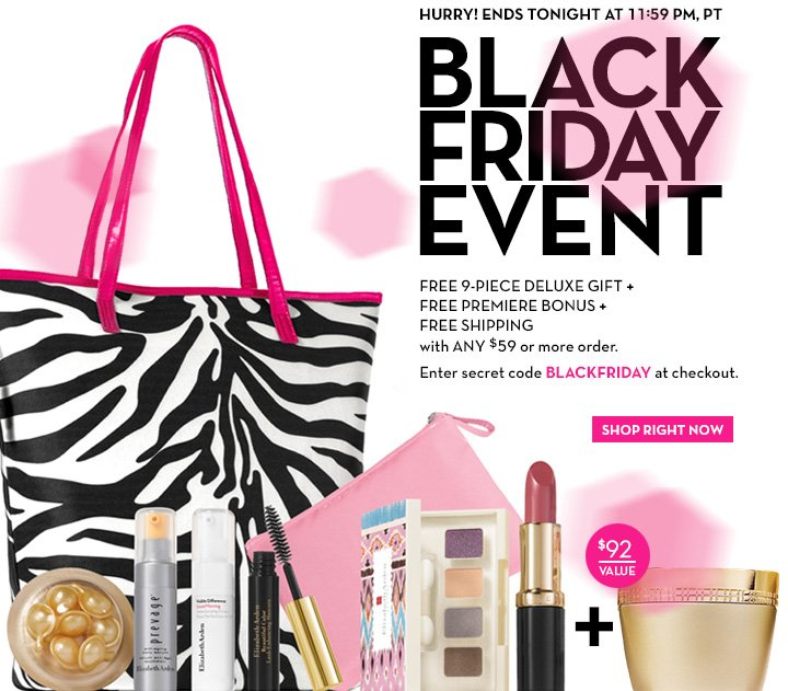 HURRY! ENDS TONIGHT AT 11:59 PM, PT. BLACK FRIDAY EVENT. FREE 9-PIECE DELUXE GIFT + FREE PREMIERE BONUS + FREE SHIPPING with ANY $59 or more order. Enter secret code BLACKFRIDAY at  checkout. $92 VALUE. SHOP RIGHT NOW.