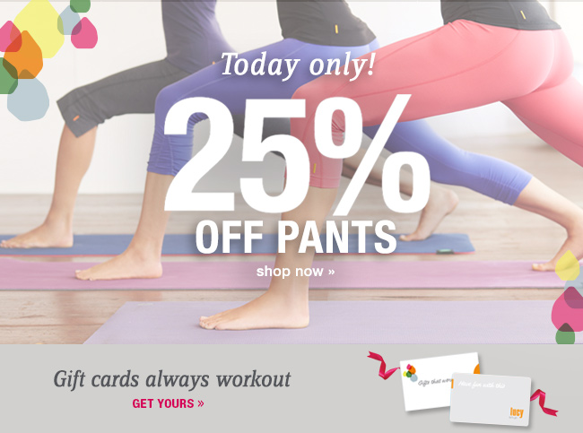 Today only! 25% OFF PANTS. shop now