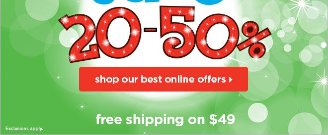 Save 20-50% with our best online offers!