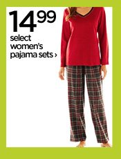 14.99 select women's pajama sets ›