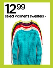 12.99 select women's sweaters ›