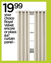 "19.99 your choice Royal Velvet encore or plaza 84"" curtain  panel ›"
