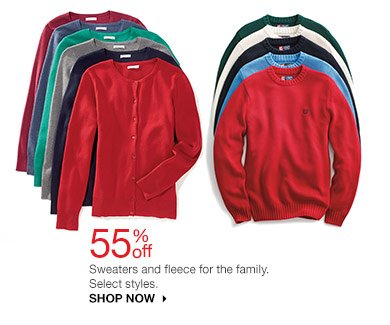 55% off Sweaters and fleece for the family. Select styles. SHOP NOW