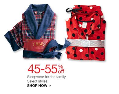 45-55% off Sleepwear for the family. Select styles. SHOP NOW