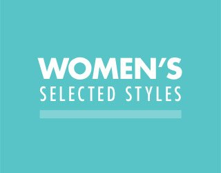 WOMEN'S SELECTED STYLES. SHOP NOW.
