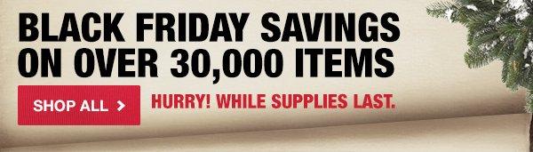 Black Friday Savings on Over 30,000 Items
