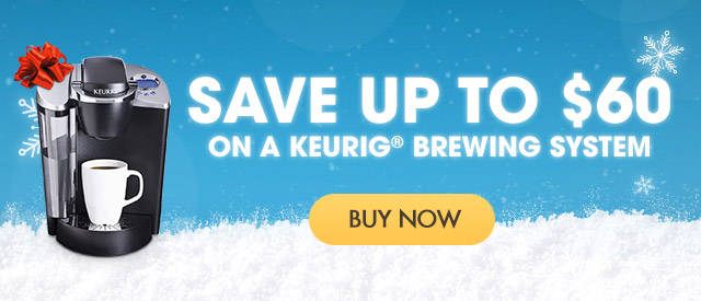 Save up to 60$ on a Keurig Brewing System