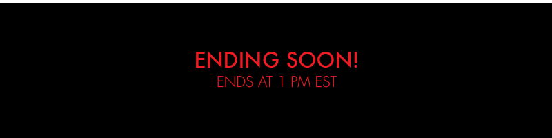 ENDING SOON! ENDS AT 1 PM EST