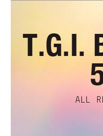 T.G.I.BLACK FRIDAY