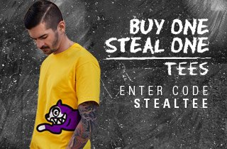 Buy one, Steal one: Tees