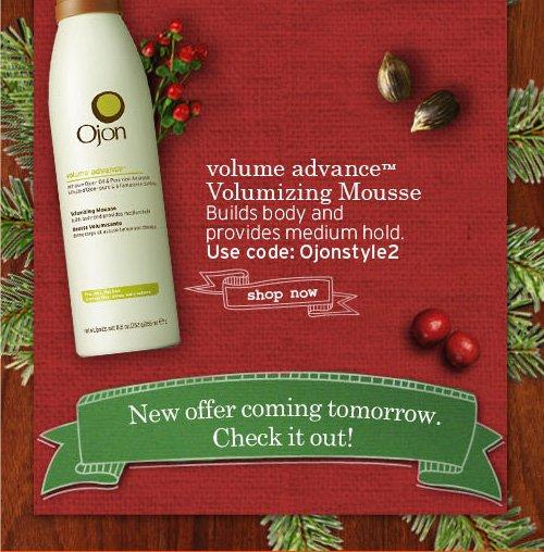 volume advance Volumizing Mousse Builds body and provides medium  hold Use code OjonStyle2 SHOP NOW