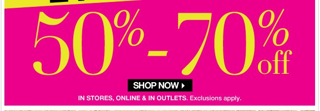 Plus, Everything 50% - 70% Off!