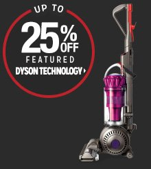 Up to 25% off Select Dyson Technology