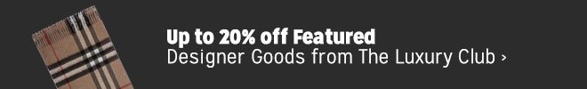 Up to 20% off Featured Designer Goods from The Club