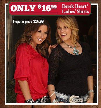Only $16.99 Derek Heart Ladies Shirts