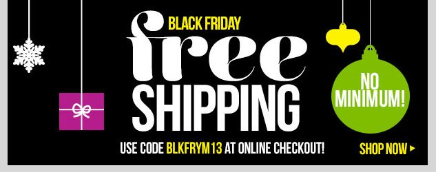 BLACK FRIDAY! FREE SHIPPING - ANY ORDER! Ends Tonight! SHOP NOW!
