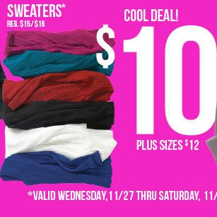 Select Sweaters - $10! SHOP NOW!