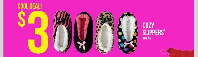 In-stores and online! Cozy Slippers - $3! SHOP NOW!