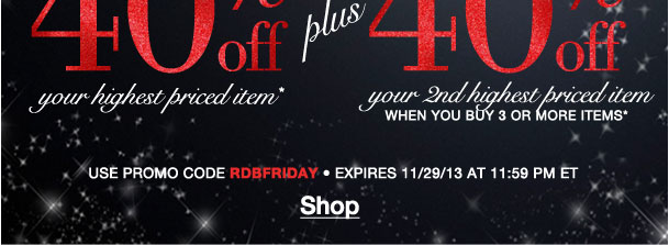 Don't miss our black Friday event! 40% off highest item + 40% off 2nd highest with 3! Use RDBFRIDAY