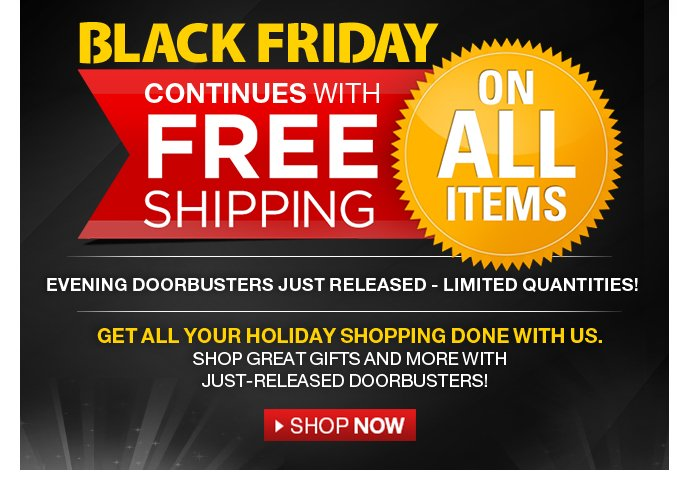 Black Friday Phase 6 - free shipping on all items