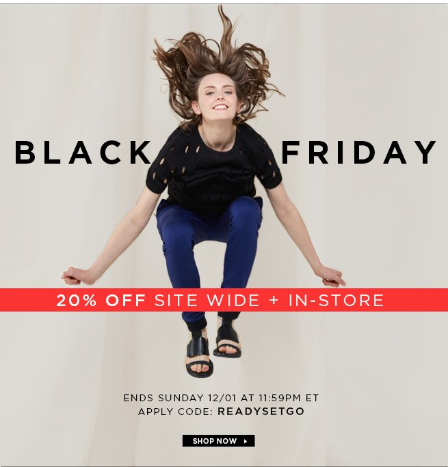 Black Friday Event: 20% Off Site Wide and In-Store