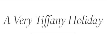 A Very Tiffany Holiday