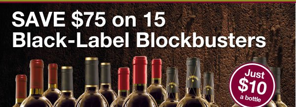 Save $75 on 15 Black-Label Blockbusters. This weekend only.